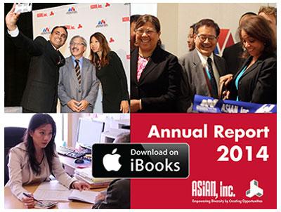 View our 2014 Annual Report at www.asianinc.org/annualreport